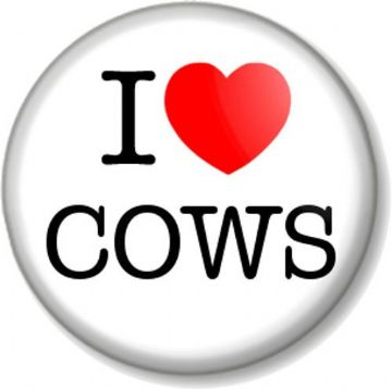 I Love / Heart COWS Pin Button Badge Animals Lover Farmyard Cattle Milk Moo Veggie Vegetarian Vegan